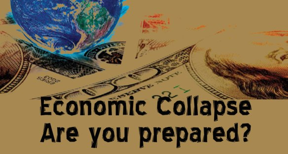 Preparing for Economic Collapse